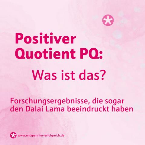 Positiver Quotient PQ: Was ist das?